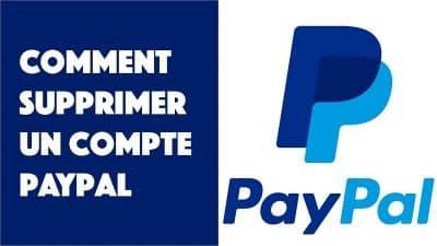 Comment supprimer définitivement un compte PayPal